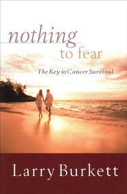 Nothing to Fear: The Key to Cancer Survival - eBook  -     By: Larry Burkett