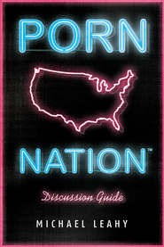 Porn Nation Discussion Guide - eBook  -     By: Michael Leahy