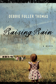 Raising Rain - eBook  -     By: Debbie Fuller Thomas