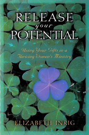 Release Your Potential: Using Your Gifts in a Thriving Womens Ministry - eBook  -     By: Elizabeth Inrig
