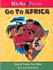 Ricky and Friends Go To Africa - eBook  -     By: Tony Van Dyke, Tracey Van Dyke