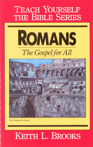 Romans- Teach Yourself the Bible Series: Gospel for All - eBook  -     By: Keith L. Brooks