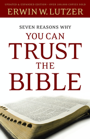 Seven Reasons Why You Can Trust the Bible - eBook  -     By: Erwin W. Lutzer