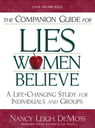 The Companion Guide for Lies Women Believe: A Life-Changing Study for Individuals and Groups - eBook  -     By: Nancy Leigh DeMoss