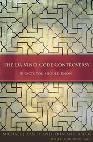 The Da Vinci Code Controversy: 10 Facts You Should Know - eBook  -     By: Michael J. Easley, John Ankerberg, Dillon Burroughs