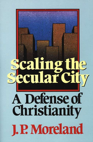 Scaling the Secular City: A Defense of Christianity  -     By: J.P. Moreland