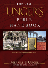 The New Unger's Bible Handbook - eBook  -     By: Merrill F. Unger, Gary N. Larson
