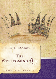 The Overcoming Life - eBook  -     By: D.L. Moody