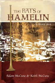 The Rats of Hamelin: A Piper's Tale - eBook  -     By: Adam McCune, Keith McCune