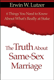 The Truth About Same-Sex Marriage: 6 Things You Need to Know About What's Really at Stake - eBook  -     By: Erwin W. Lutzer