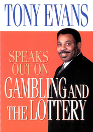 Tony Evans Speaks Out on Gambling and the Lottery - eBook  -     By: Tony Evans