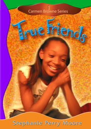 True Friends - eBook Carmen Browne Series #1  -     By: Stephanie Perry Moore