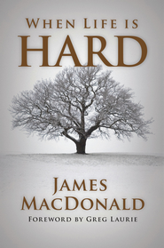 When Life is Hard - eBook  -     By: James MacDonald