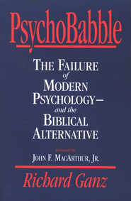 Psychobabble: The Failure of Modern Psychology - & the Biblical Alternative  -     By: Richard Ganz