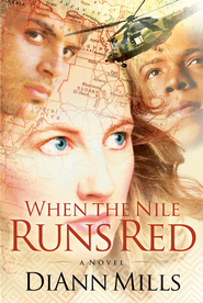 When the Nile Runs Red - eBook  -     By: DiAnn Mills