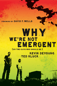 Why We're Not Emergent: By Two Guys Who Should Be - eBook  -     By: Kevin DeYong, Ted Kluck