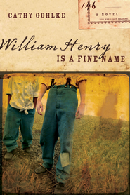 William Henry Is a Fine Name - eBook  -     By: Cathy Gohlke