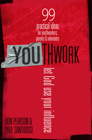 YOUthwork: Let God Use Your Influence - eBook  -     By: Don Pearson, Paul Santhouse