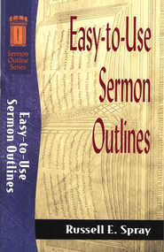 Easy-to-Use Sermon Outlines   -     By: Russell Spray