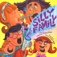 The Silly Family - eBook  -     By: Katherine O'Neal     Illustrated By: Laura Huliska-Beith