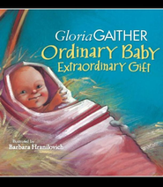 Ordinary Baby, Extraordinary Gift - eBook  -     By: Gloria Gaither