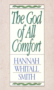 The God of All Comfort - eBook  -     By: Hannah Whitall Smith