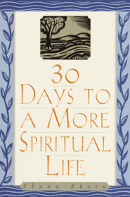 30 Days to a More Spiritual Life - eBook  -     By: Shana Aborn
