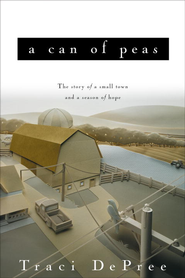 A Can of Peas - eBook Lake Emily Series #1  -     By: Traci DePree