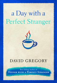 A Day with a Perfect Stranger - eBook  -     By: David Gregory