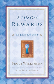 A Life God Rewards Bible Study - eBook  -     By: Bruce Wilkinson