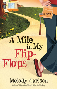 A Mile in My Flip-Flops: A Novel - eBook  -     By: Melody Carlson