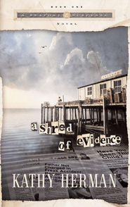 A Shred of Evidence - eBook A Seaport Suspense Series #1  -     By: Kathy Herman