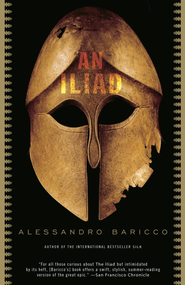 An Iliad - eBook  -     Edited By: Allessando Baricco     By: Homer