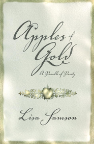 Apples of Gold: A Parable of Purity - eBook  -     By: Lisa Samson