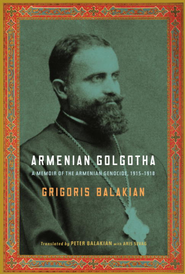 Armenian Golgotha - eBook  -     Edited By: Peter Balakian, Aris Sevag     By: Grigoris Balakian