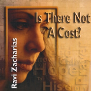Is There Not A Cost? - CD   -     By: Ravi Zacharias