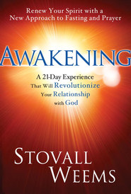 Awakening: The 21-Day Experience That Will Revolutionize Your Relationship with God - eBook  -     By: Stovall Weems
