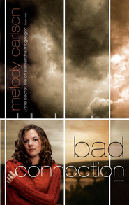 Bad Connection - eBook  -     By: Melody Carlson