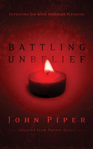 Battling Unbelief: Defeating Sin with Superior Pleasure - eBook  -     By: John Piper