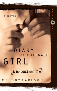 Becoming Me: Becoming Me by Caitlin O'Connor - eBook Diary of a Teenage Girl Series Caitlin #1  -     By: Melody Carlson