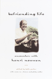 Befriending Life: Encounters With Henri Nouen Nouwen - eBook  -     Edited By: Beth Porter     By: Edited by Beth Porter