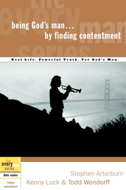 Being God's Man by Finding Contentment - eBook  -     By: Stephen Arterburn, Kenny Luck, Todd Wendorff