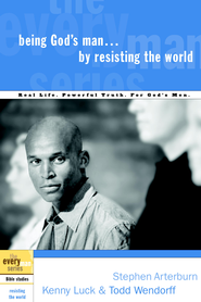 Being God's Man by Resisting the World - eBook  -     By: Stephen Arterburn, Kenny Luck, Todd Wendorff