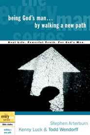 Being God's Man by Walking a New Path - eBook  -     By: Stephen Arterburn, Kenny Luck, Todd Wendorff