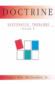 Doctrine, Volume 2: Systematic Theology   -     By: James Wm. McClendon Jr.