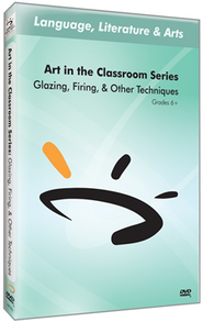 Art in The Classroom Series: Glazing, Firing, and Other Techniques DVD  -