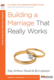 Building a Marriage That Really Works - eBook  -     By: Kay Arthur, David Lawson, B.J. Lawson