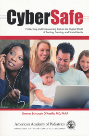 CyberSafe: Protecting and Empowering Kids in the Digital World of Texting, Gaming, and Social Media  -     By: Gwen Schurgin O'Keeffe