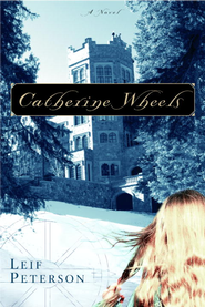 Catherine Wheels - eBook  -     By: Leif Peterson