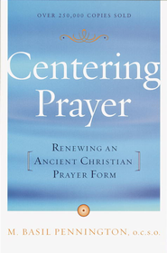 Centering Prayer: Renewing an Ancient Christian Prayer Form - eBook  -     By: M. Basil Pennington